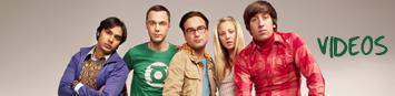 Vidéos Big Bang Theory